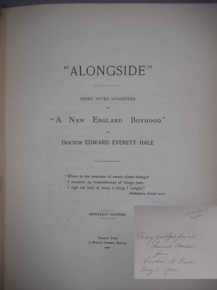 """Alongside;"" being notes suggested by ""A New England Boyhood"" of Doctor Edward Everett Hale. Caroline Wells Healey Dall."