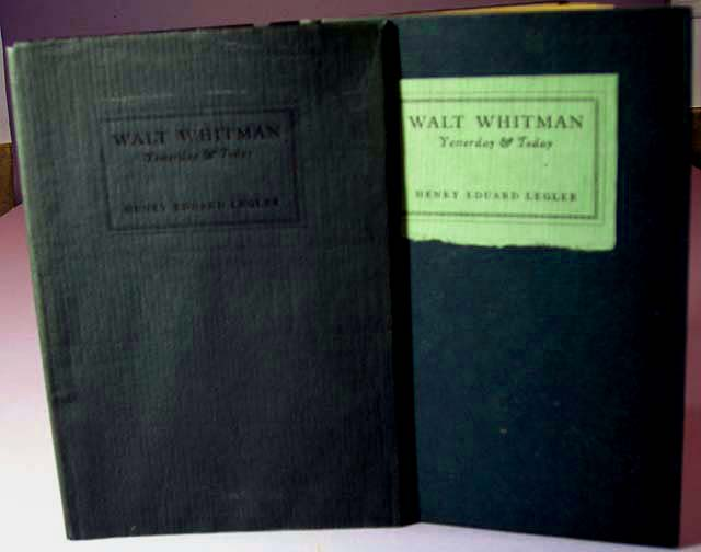 Walt Whitman Yesterday & Today. Walt Whitman, Henry Eduard Legler.