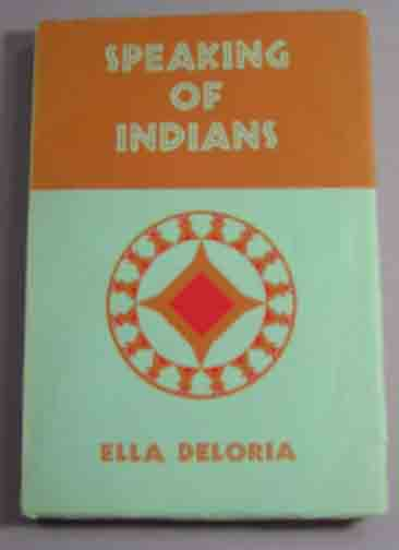 Speaking of Indians. Cover Design and Decorations by Mary Sully. Ella Cara Deloria.