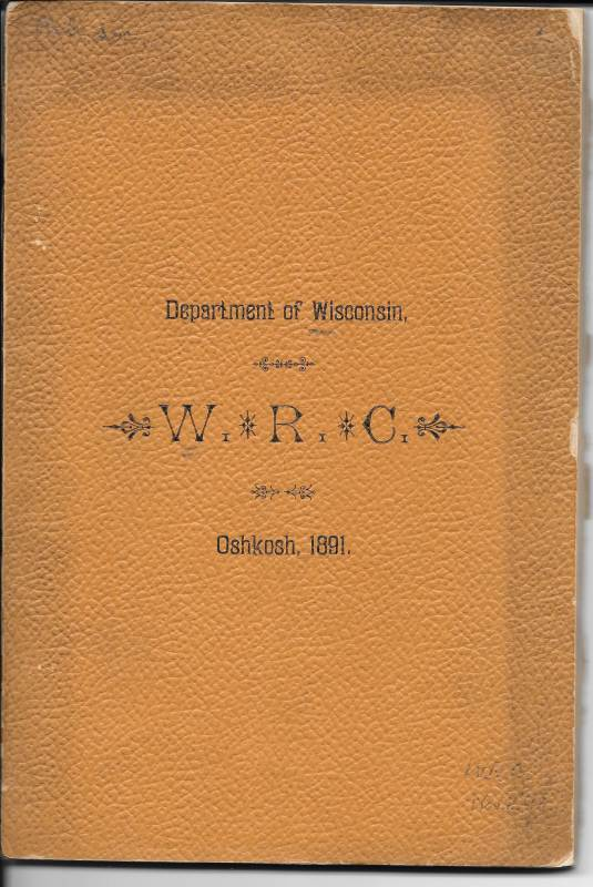 Proceedings of the Eighth Annual Convention Department of Wisconsin W.[omen's] R.[elief] C.[orps]. Wisconsin Women's Relief Corps.
