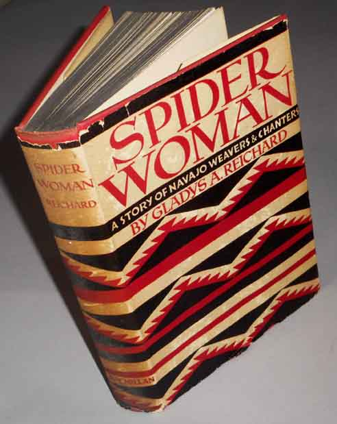 Spider Woman A Story of Navajo Weavers & Chanters. Gladys A. Reichard.