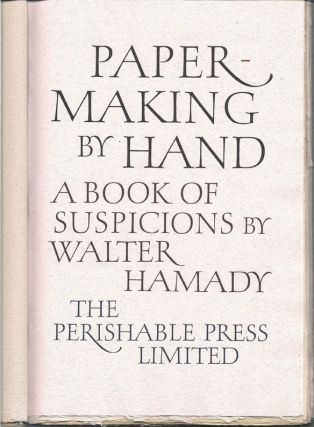 Papermaking By Hand. A Book of Suspicions. Walter Perishable Press. Hamady.