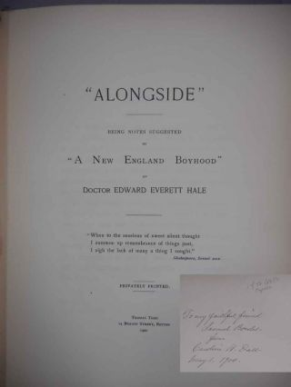 """Alongside;"" being notes suggested by ""A New England Boyhood"" of Doctor Edward Everett Hale...."