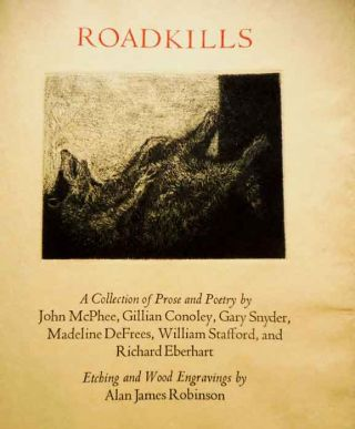 Roadkills. A Collection of Prose and Poetry. Illustrated by Alan James Robinson. Texts by John...