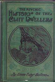 The Psychic History of the Cliff Dwellers. Emma F. Jay Bullene