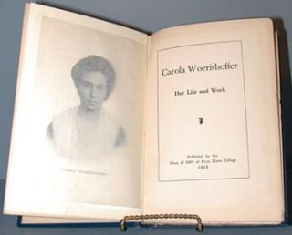 Carola Woerishoffer Her Life and Work. Ida Tarbell, Bryn Mawr College Class of 1907
